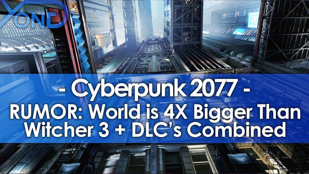 Rumor Cyberpunk 2077 World Is 4x Bigger Than Witcher 3
