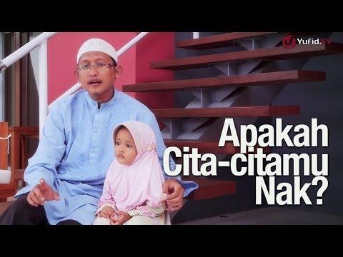 Kajian Keluarga Sakinah Singkat: Apa Cita-citamu Nak - Ustadz Badrusalam, Lc.