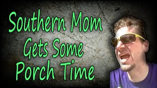 """Southern Mom Gets Some Porch Time"" #SouthernMomma #DarrenKnight #Comedy #Comedian #LOL #Funny"