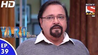Y.A.R.O Ka Tashan - यारों का टशन - Episode 39 - 16th September, 2016