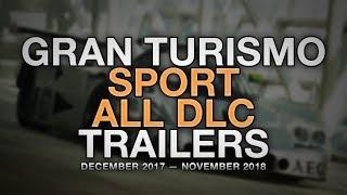 Gran Turismo Sport — All DLC Update Trailers (Dec. 2017 ➝ Nov. 2018)