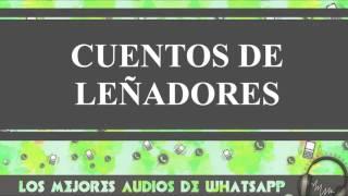 Cuentos De Leñadores - Chistes Buenos Y Cortos - Los Mejores Audios Y Videos Whatsapp