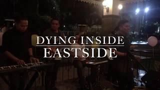 Dying Inside  from EastSide PH