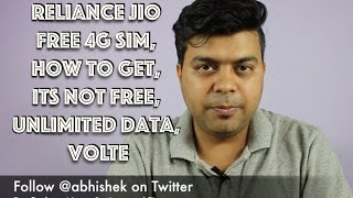 [Hindi] Reliance JIO Free 4G SIM, How To Get, Its Not Free, Unlimited Data, VoLTE