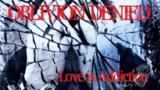 Love Is Addiction