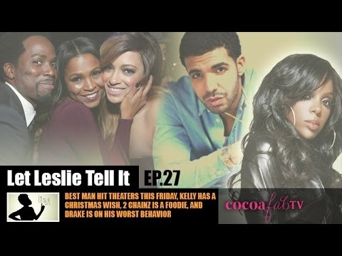 Let LESLIE Tell It [27: Best Man Holiday, Drake's Worst Behavior, Kelly's Xmas Wish]
