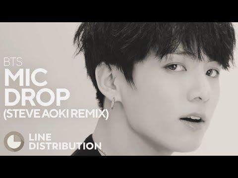 BTS - MIC Drop (Steve Aoki Remix) (Line Distribution)