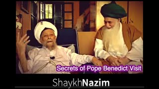 Mawlana Shaykh Nazim al-Haqqani: Secrets of Pope Benedict's Visit (Onscreen Text)