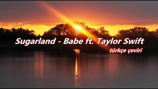 Download Lagu sugarland ft. taylor swift - babe // türkçe çeviri Gratis STAFABAND