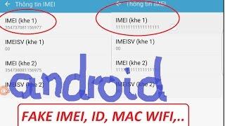 Hướng Dẫn Fake IMEI, ID, MAC WIFI Trên S7 EDGE (FAKE IMEI, ID, MAC WIFI ON S7 EDGE)