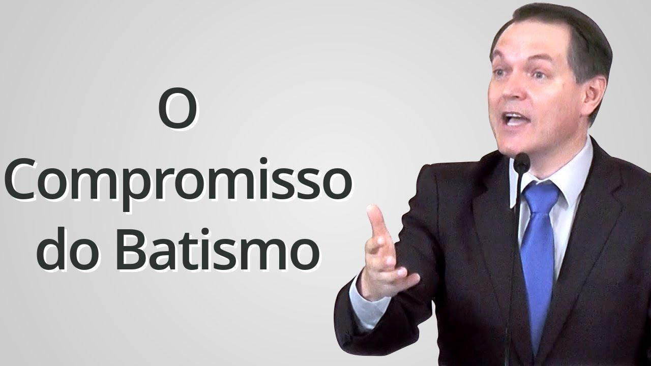 """""""O Compromisso do Batismo"""" - Sérgio Lima"""