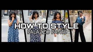 HOW TO STYLE PALAZZO PANTS | 4 Different ways to style palazzo pants | Lookbook
