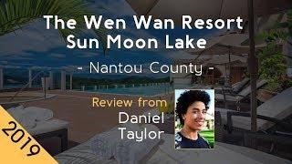 The Wen Wan Resort Sun Moon Lake 5⋆ Review 2019