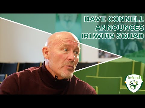 Republic of Ireland Women's Under-19 Head Coach Dave Connell discusses his squad selection