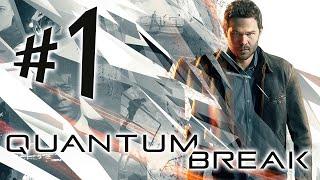QUANTUM BREAK - Parte 1: Destruição Temporal!!! [ Xbox One - Playthrough PT-BR ]