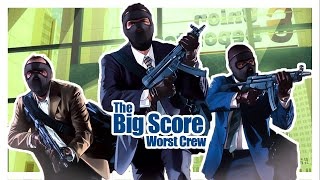 GTA V The Big Score Worst crew