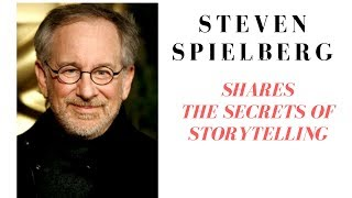 Steven Spielberg Shares the Secret of Storytelling and What Got Him Started in Film!!