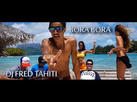 Music video Dj Fred Tahiti - Bora Bora Feat. Raia, Eva, Mixtape, Wize (Clip Officiel HD) - Music Video Muzikoo