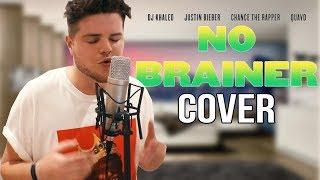 No Brainer - DJ Khaled ft. Justin Bieber, Chance the Rapper, Quavo Cover