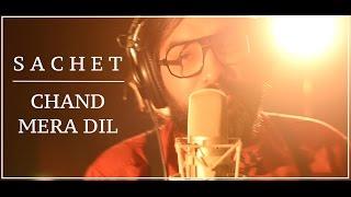 Chand Mera Dil   Studio Version   Sachet Tandon  