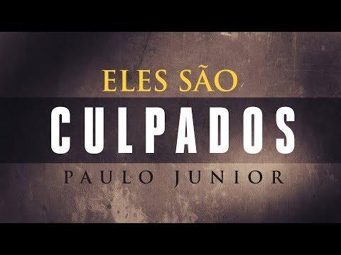 Eles São Culpados - Paulo Junior