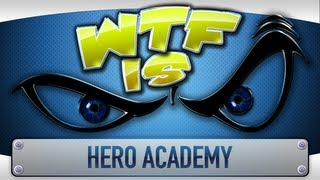  WTF Is... - Hero Academy ? ( feat. Genna )