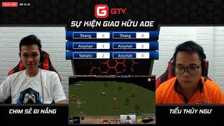 Kèo Assy-Ya | Chim Sẻ Đi Nắng vs Tiểu Thủy Ngư | AOE ngày 17/5/2019
