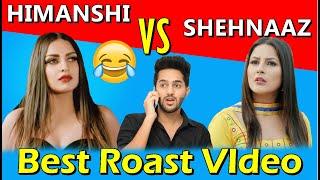 Himanshi khurana vs Shehnaaz Gill | Latest Punjabi songs 2019 | Roast Video | Prince Dhimann