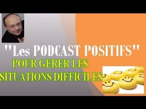 Podcast Pensée positive pour affronter (victorieusement) les situations difficiles