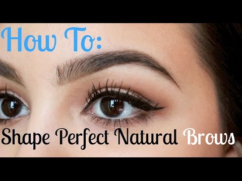 How To Get Perfect Eyebrow Shape Naturally