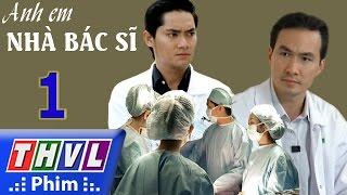 THVL | Anh em nhà bác sĩ - Tập 1