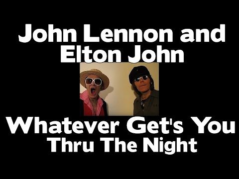 Elton John - Whatever Gets You Through The Night