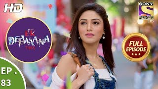Ek Deewaana Tha - Ep 83 - Full Episode - 14th  February, 2018