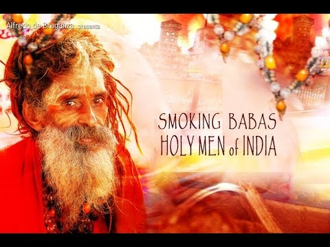 SMOKING BABAS - Holy Men of India. Documentary Film by Alfredo de Braganza