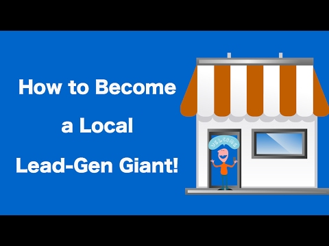 How to Become a Local Lead-Gen Giant!