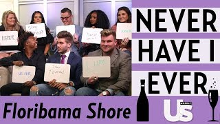 Never Have I Ever with Floribama Shore