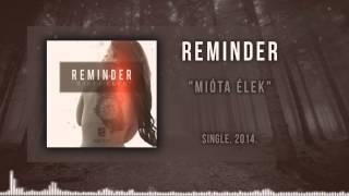 Reminder - Mióta Élek (Hivatalos)