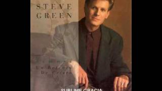 SUBLIME GRACIA:: STEVE GREEN