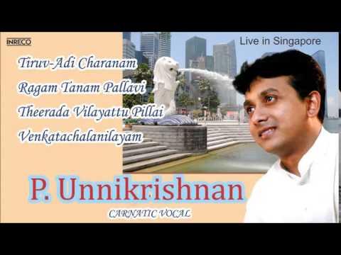 Carnatic Vocal | Live In Singapore | P. Unnikrishnan | Jukebox video