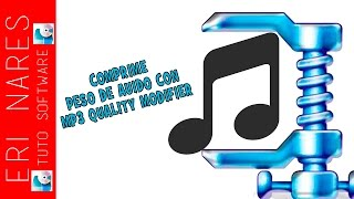 Tutorial -Reducir peso de audio con MP3 Quality Modifier 2016