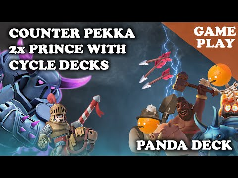 [GAMEPLAY] How to Counter PEKKA Double Prince with Cycle Decks | Panda Deck