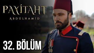 """""""Payitaht"""" Abdülhamid 32.Bölüm (HD)"""