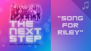 """""""Song for Riley"""" - Songs from The Next Step"""