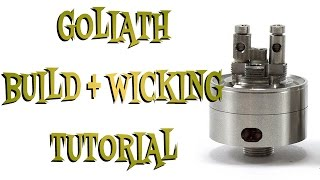 Goliath RTA Build + Wick Tutorial - How To
