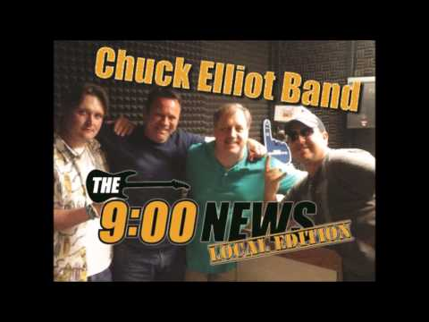 9 O Clock News Local Edition - Chuck Elliot Band Revisited