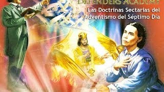 Doctrinas Sectarias del Adventismo del Septimo Dia — Defensores de la Fe — G. Jorge Medina