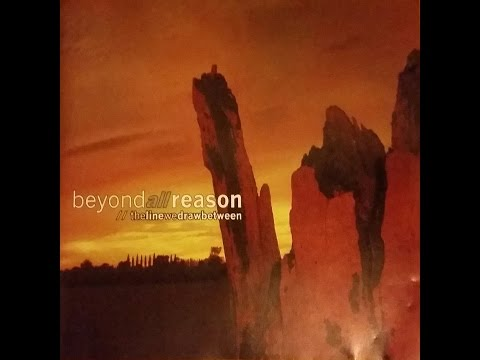 Beyond All Reason - The Line We Draw Between