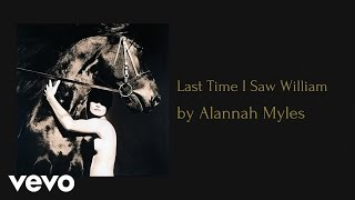 Watch Alannah Myles The Last Time I Saw William video