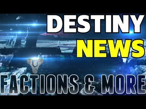 Destiny News - Factions Confirmed! Purchasabled Gear & Ships - New Images + More