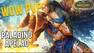 WoW PvP - O Paladino Apelão? - World of Warcraft (PT-BR)
